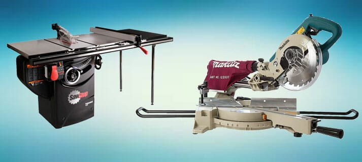 Table Saw and Miter Saw